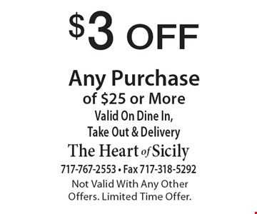 $3 Off Any Purchase of $25 or More. Valid On Dine In, Take Out & Delivery. Not Valid With Any Other Offers. Limited Time Offer.