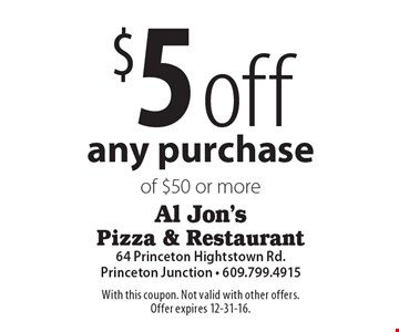$5 off any purchase of $50 or more. With this coupon. Not valid with other offers. Offer expires 12-31-16.