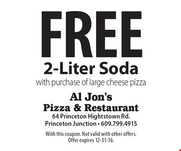 Free 2-Liter Soda with purchase of large cheese pizza. With this coupon. Not valid with other offers.Offer expires 12-31-16.