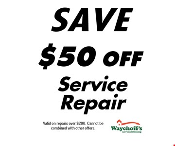 $50 OFF Service Repair. Valid on repairs over $200. Cannot be combined with other offers.