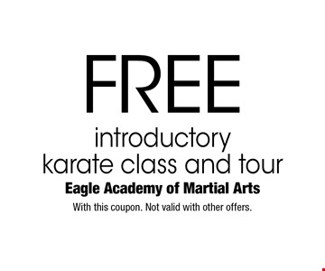 Free introductory karate class and tour. With this coupon. Not valid with other offers.