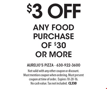 $3 off any food purchase of $30 or more. Not valid with any other coupon or discount. Must mention coupon when ordering. Must present coupon at time of order.Expires 10-28-16. No cash value. Tax not included.CL330