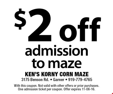 $2 off admissionto maze. With this coupon. Not valid with other offers or prior purchases. One admission ticket per coupon. Offer expires 11-06-16.
