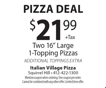 Pizza Deal $21.99 +Tax - Two 16