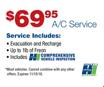 $69.95 A/C Service. *Most vehicles. Cannot combine with any other offers. Expires 11-15-16