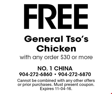 FREE General Tso's Chicken with any order $30 or more. Cannot be combined with any other offers or prior purchases. Must present coupon. Expires 11-04-16.