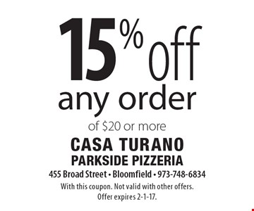 15% off any order of $20 or more. With this coupon. Not valid with other offers.Offer expires 2-1-17.