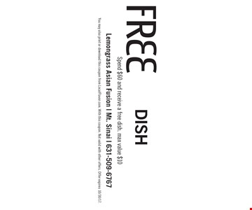 free Dish Spend $60 and receive a free dish. max value $10. You may also print or download this coupon from LocalFlavor.com. With this coupon. Not valid with other offers. Offer expires 10/30/17.