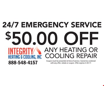 24/7 Emergency Service! $50.00 off any heating or cooling repair. Coupon must be presented at time of service. Cannot be combined with any offer, rebate or coupon. Offer expires 2-28-17.