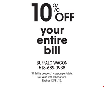 10% off your entire bill. With this coupon. 1 coupon per table. Not valid with other offers. Expires 12/31/16.