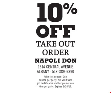 10% off Take Out order. With this coupon. One coupon per party. Not valid with gift certificates or other promotions. One per party. Expires 6/30/17.