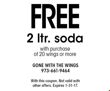 FREE 2 ltr. soda with purchase of 20 wings or more. With this coupon. Not valid with other offers. Expires 1-31-17.