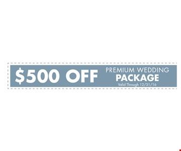$500 Off Premium Wedding Package.