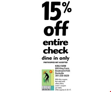 15% off entire check dine in only Photocopies not accepted. With this coupon. Not valid with other offers. Limit 1 coupon per table. Offer expires 6-30-17.