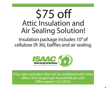 $75 off Attic Insulation and Air Sealing Solution! Insulation package includes 10