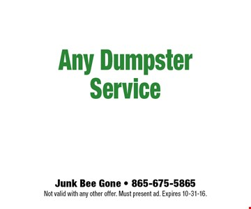 Junk Bee Gone - 865-675-5865Not valid with any other offer. Must present ad. Expires 10-31-16.
