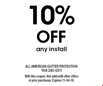 10% Off any install. With this coupon. Not valid with other offers or prior purchases. Expires 11-04-16.