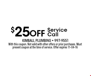 $25 Off Service Call. With this coupon. Not valid with other offers or prior purchases. Must present coupon at the time of service. Offer expires 11-04-16