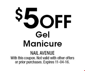 $5 Off GelManicure. With this coupon. Not valid with other offers or prior purchases. Expires 11-04-16.