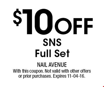 $10 Off SNSFull Set. With this coupon. Not valid with other offers or prior purchases. Expires 11-04-16.