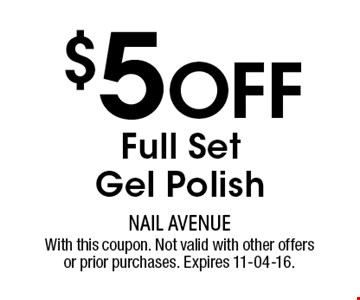 $5 Off Full Set Gel Polish. With this coupon. Not valid with other offers or prior purchases. Expires 11-04-16.
