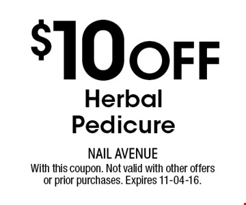 $10 Off HerbalPedicure. With this coupon. Not valid with other offers or prior purchases. Expires 11-04-16.