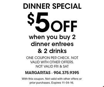 $5 Off DINNER SPECIAL. With this coupon. Not valid with other offers or prior purchases. Expires 11-04-16.