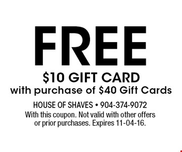 free $10 gift card with purchase of $40 Gift Cards. With this coupon. Not valid with other offers or prior purchases. Expires 11-04-16.