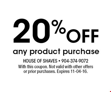 20% off any product purchase. With this coupon. Not valid with other offers or prior purchases. Expires 11-04-16.