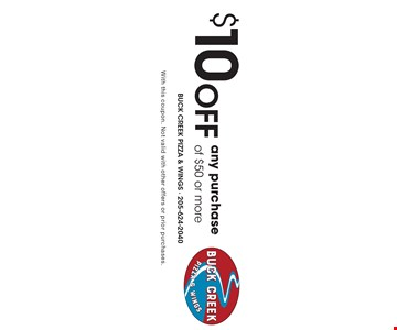 $10 OFF any purchase of $50 or more. With this coupon. Not valid with other offers or prior purchases.
