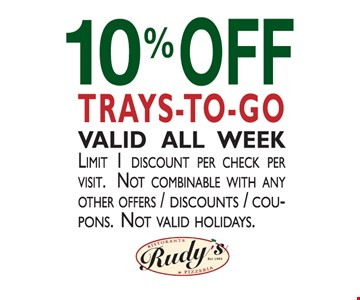 10% Off Trays-To-Go.. Valid all week. Limit 1 discount per check per visit. Not combinable with any other offers/discounts/coupons. Not valid holidays.