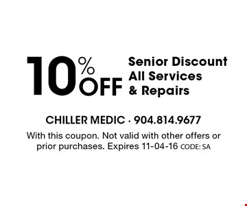 10% Off Senior Discount All Services & Repairs. With this coupon. Not valid with other offers or prior purchases. Expires 11-04-16 CODE: SA