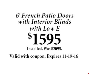 6' French Patio Doorswith Interior Blindswith Low E$1595Installed. Was $2095..