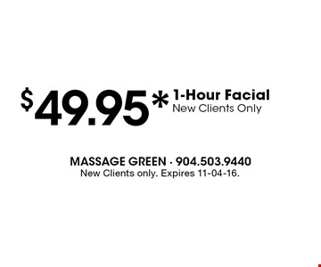 $49.95* 1-Hour FacialNew Clients Only. New Clients only. Expires 11-04-16.