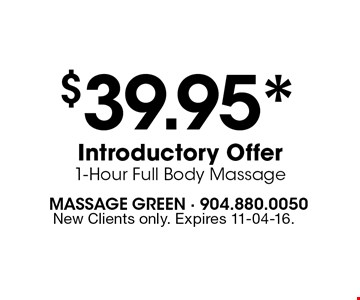 $39.95* Introductory Offer 1-Hour Full Body Massage. New Clients only. Expires 11-04-16.
