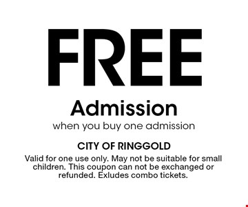 Free Admission when you buy one admission. Valid for one use only. May not be suitable for small children. This coupon can not be exchanged or refunded. Exludes combo tickets.