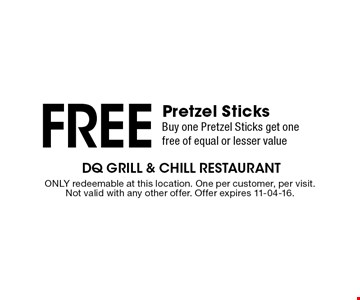 Free Pretzel Sticks Buy one Pretzel Sticks get one free of equal or lesser value. ONLY redeemable at this location. One per customer, per visit. Not valid with any other offer. Offer expires 11-04-16.