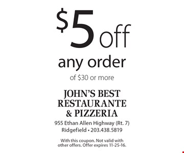 $5 off any order of $30 or more. With this coupon. Not valid with other offers. Offer expires 11-25-16.