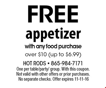 free appetizer with any food purchase over $10 (up to $6.99). One per table/party/group. With this coupon. Not valid with other offers or prior purchases. No separate checks. Offer expires 11-11-16