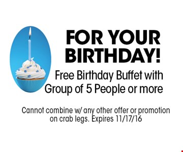 Free Birthday Buffet with Group of 5 People or more.