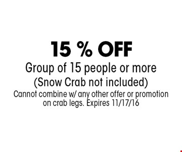15 % OFFGroup of 15 people or more(Snow Crab not included).