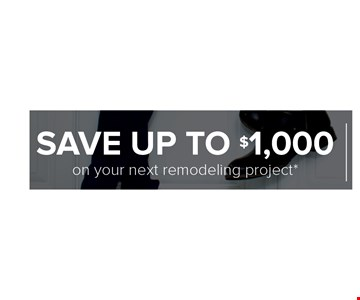 Save up to $1000 on your next project. Expires 11-14-16