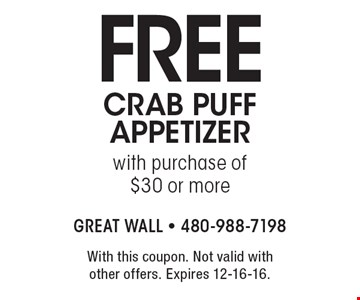 Free crab puff appetizer with purchase of $30 or more. With this coupon. Not valid with other offers. Expires 12-16-16.