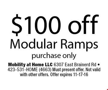 $100 off Modular Ramps. Mobility at Home LLC 6307 East Brainerd Rd - 423-531-HOME (4663) Must present offer. Not valid with other offers. Offer expires 11-17-16