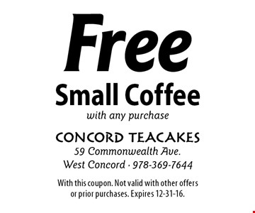 Free small coffee with any purchase. With this coupon. Not valid with other offers or prior purchases. Expires 12-31-16.