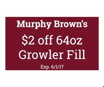 $2 off 64 oz. Growler Fill. Exp. 6-1-17.