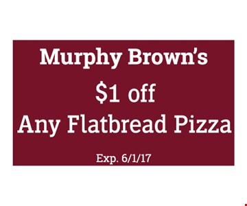 $1 off any flatbread pizza. Exp. 6-1-17.