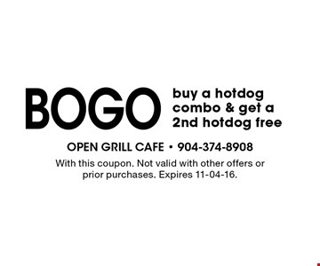 bogo buy a hotdog combo & get a 2nd hotdog free. With this coupon. Not valid with other offers or prior purchases. Expires 11-04-16.