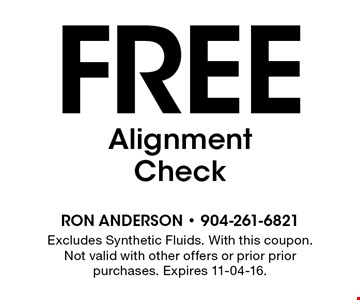 Free Alignment Check. Excludes Synthetic Fluids. With this coupon. Not valid with other offers or prior prior purchases. Expires 11-04-16.
