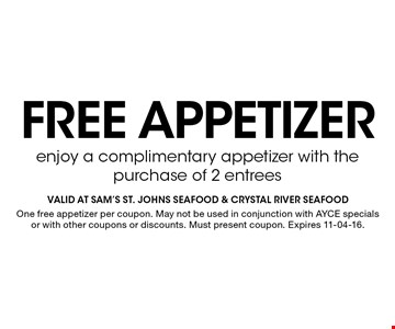 Free appetizer. One free appetizer per coupon. May not be used in conjunction with AYCE specials or with other coupons or discounts. Must present coupon. Expires 11-04-16.